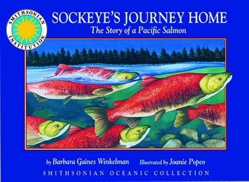 Sockeyes Journey Home: The Story of a Pacific Salmon - a Smithsonian Oceanic Collection Book (Mini book) Barbara Gaines Winkelman