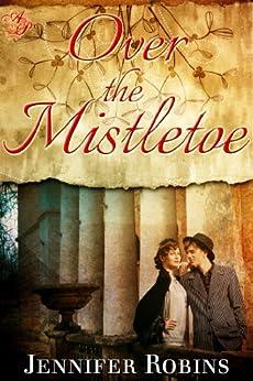 Over the Mistletoe by [Robins, Jennifer]