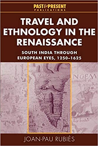 South India through European Eyes Travel and Ethnology in the Renaissance 1250-1625