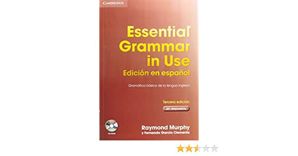 Essential Grammar in Use Edición en español 3a edición sin ...