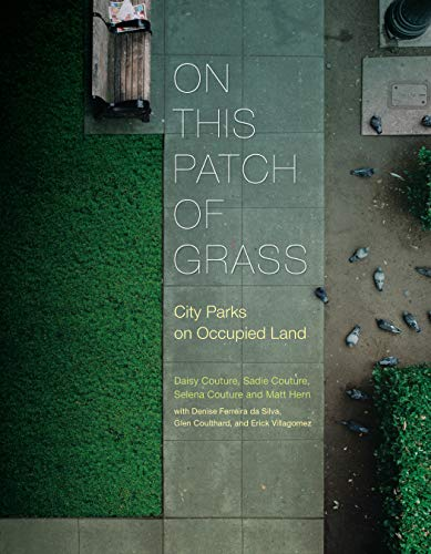 - On This Patch of Grass: City Parks on Occupied Land