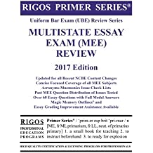 Rigos Primer Series Uniform Bar Exam (UBE) Review Multistate Essay Exam (MEE): 2017 Edition