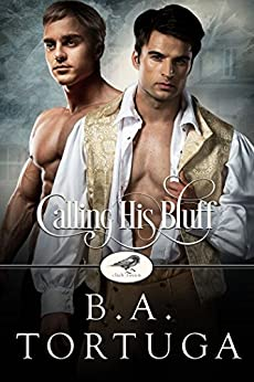 Calling His Bluff (Club Raven Book 3) by [Tortuga, BA ]