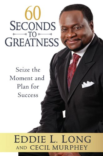 Download 60 Seconds to Greatness: Seize the Moment and Plan for Success pdf epub