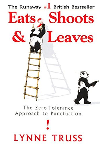 World 2008 Series College - Eats, Shoots & Leaves: The Zero Tolerance Approach to Punctuation