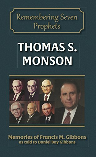 Thomas S. Monson (Remembering Seven Prophets Book 7)