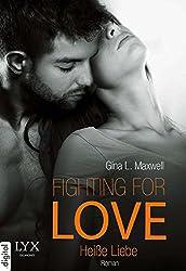Fighting for Love - Heiße Liebe (German Edition)