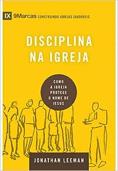 Série 9Marcas - Disciplina na igreja
