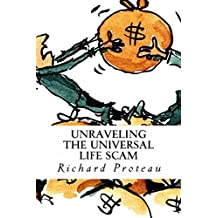 Unraveling The Universal Life Scam (The Shorter Truth Book 1)