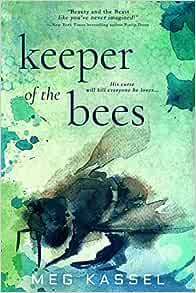 Amazon Com Keeper Of The Bees Black Bird Of The Gallows 9781640634084 Kassel Meg Books