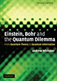 Einstein, Bohr and the Quantum Dilemma, Andrew Whitaker, 0521671027
