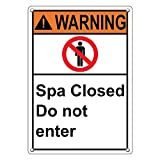Weatherproof Plastic Vertical ANSI WARNING Spa Closed Do Not Enter Sign with English Text and Symbol