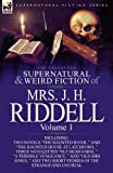 The Collected Supernatural and Weird Fiction of Mrs. J. H. Riddell, J. H. Riddell, 0857069950