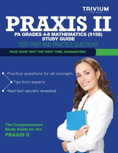 Praxis II PA Grades 4-8 Mathematics (5158) Study Guide: Test Prep and Practice Questions