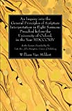 An Inquiry into the General Principles of Scripture Interpretation in Eight Sermons Preached Before the University of Oxford, in the Year 1814, William Van Mildert, 1625648804