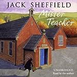 Mister Teacher | Jack Sheffield