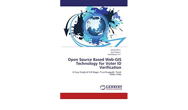 Open Source Based Web-GIS Technology for Voter ID Verification: A