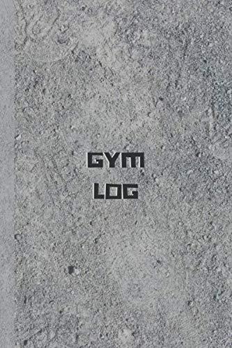 GYM LOG: Strength Training Diary Log Book ~ Exercise Journal Progress Tracker Notebook ~ 6″ x 9″
