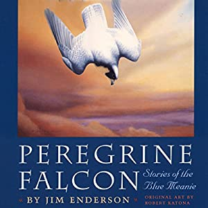 Peregrine Falcon: Stories of the Blue Meanie Audiobook