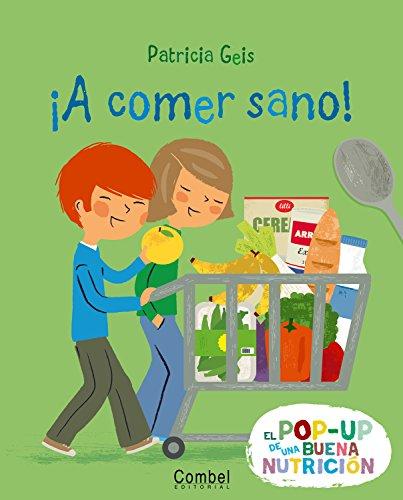 ¡A comer sano! (Los buenos habitos en pop-up) (Spanish Edition) [Patricia Geis] (Tapa Dura)