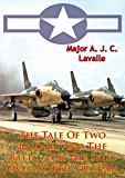 The Tale Of Two Bridges And The Battle For The Skies Over North Vietnam [Illustrated Edition] (USAF Southeast Asia Monograph Series Book 1)