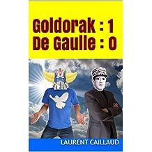 Goldorak : 1 - De Gaulle : 0 (French Edition)