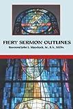 Fiery Sermon Outlines, John Mayshack, 0595321534