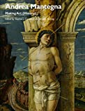 img - for Andrea Mantegna: Making Art (History) (Art History Special Issues) book / textbook / text book