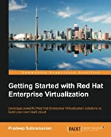 Getting Started with Red Hat Enterprise Virtualization Front Cover