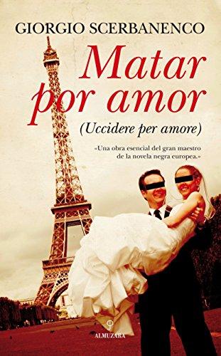 Matar por amor / Killing for Love (Tapa Negra / Black Cover) (Spanish Edition) [Giorgio Scerbanenco] (Tapa Blanda)