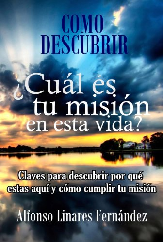 ¿Cuál es tu Misión en esta Vida?