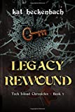 Legacy Rewound (Toch Island Chronicles) (Volume 3)