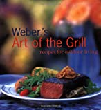 img - for Weber's Art of the Grill: Recipes for Outdoor Living book / textbook / text book