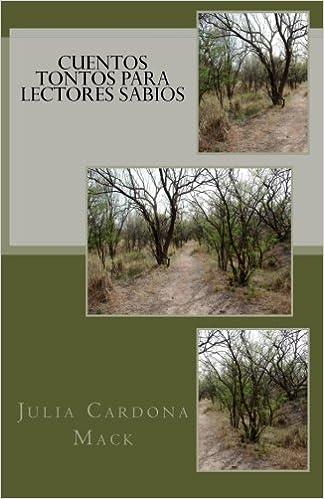 Cuentos tontos para lectores sabios (Spanish Edition): Julia Cardona Mack: 9781478286035: Amazon.com: Books