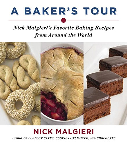 Download A Baker's Tour: Nick Malgieri's Favorite Baking Recipes from Around the World PDF