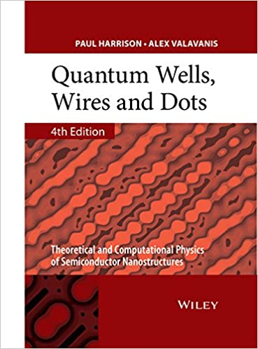 Quantum Wells, Wires and Dots: Theoretical and Computational Physics of Semiconductor Nanostructures: Amazon.es: Paul Harrison, Alex Valavanis: Libros en ...