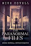 The Paranormal Files (Mike Covell Investigates Book 10)