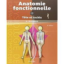 Anatomie fonctionnelle, tome 3: Tete et rachis