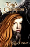King's Champion; Artesans of Albia, Book 2, Cas Peace, 1936850095