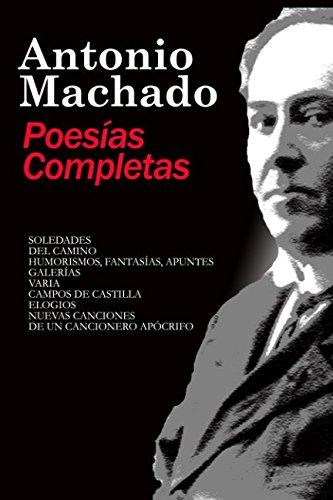 Poesías Completas Antonio Machado (Poesía siglo XX) (Spanish Edition)
