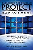 Harnessing the Power of Project Management, Wes Balakian, 1934812455