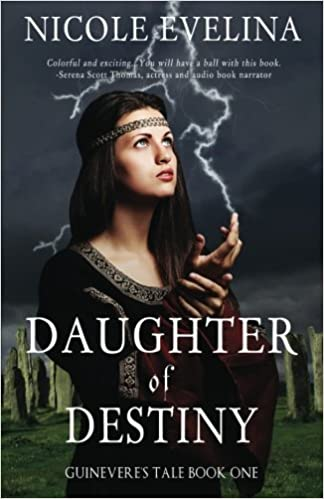 Daughter of Destiny: Book 1 of Guinevere's Tale: Volume 1