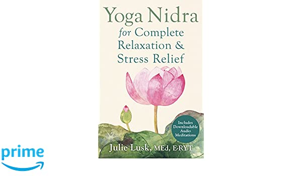 Yoga Nidra for Complete Relaxation and Stress Relief: Amazon ...