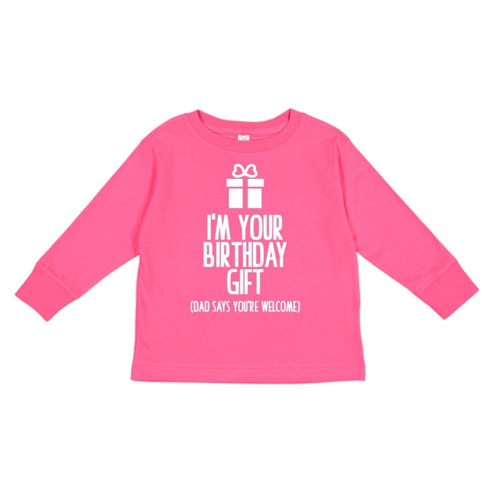 Dad Says Youre Welcome Toddler//Kids Long Sleeve T-Shirt Mashed Clothing Im Your Birthday Gift