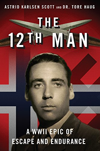The 12th Man: A WWII Epic of Escape and Endurance cover