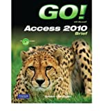 GO! with Microsoft Access 2010, Comprehensive with Student Videos, Gaskin and Gaskin, Shelley, 0132743825