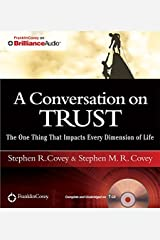 A Conversation on Trust: The One Thing That Impacts Every Dimension of Life Audio CD