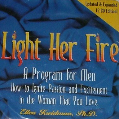 Download Light Her Fire -- A Program For Men --- Updated and Expanded CD Edition pdf epub