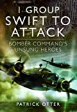 img - for 1 Group: Swift to Attack: Bomber Command's Unsung Heroes by Patrick Otter (2013-02-28) book / textbook / text book