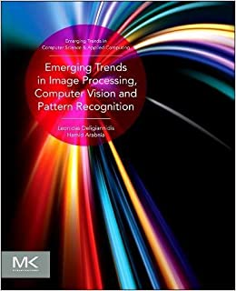 Emerging Trends in Image Processing, Computer Vision and Pattern Recognition (Emerging Trends in Computer Science and Applied Computing)